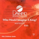 Who Would Imagine a King? image