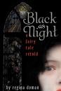 Black as Night: A Fairy Tale Retold